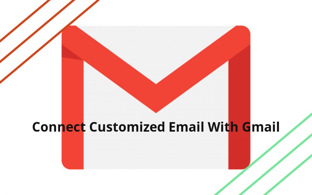 send and receive emails from customized email in Gmail